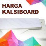 HARGA KALSIBOARD TERBARU TERMURAH 2020
